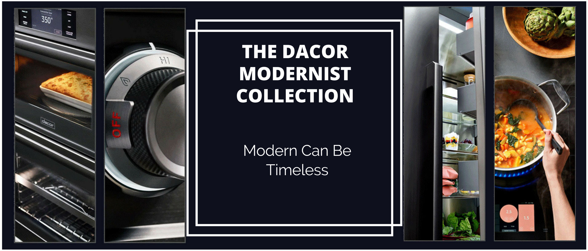 Dacor Modernist Collection