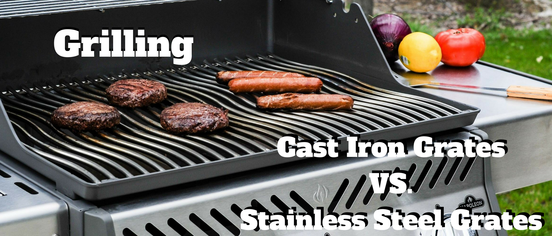 grilling cast iron grates versus stainless steel grates
