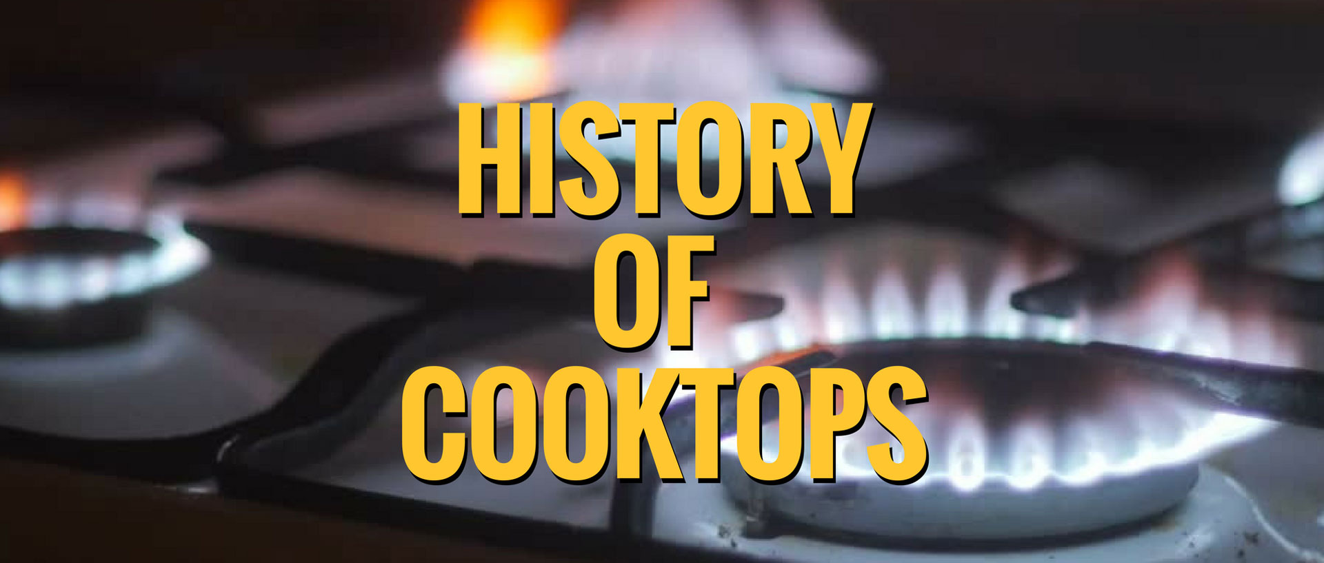History of Cooktops