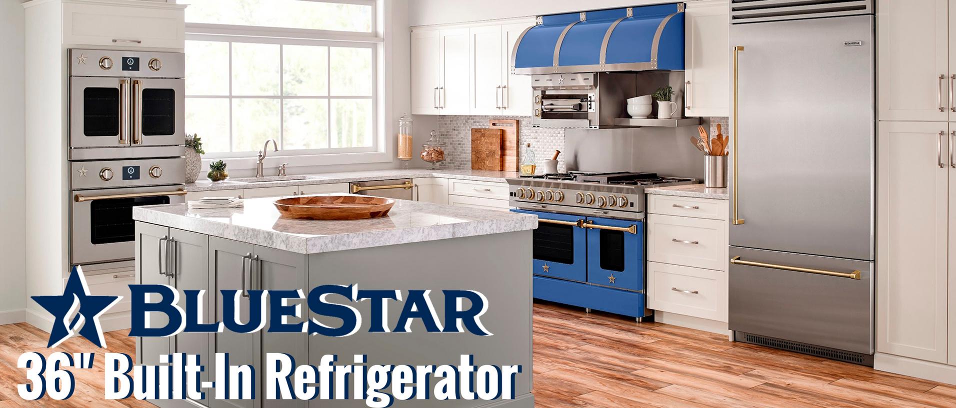 BlueStar 36 inch built in refrigerator banner