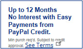 Up to 12 Months No Interest with Easy Payments from PayPal Credit