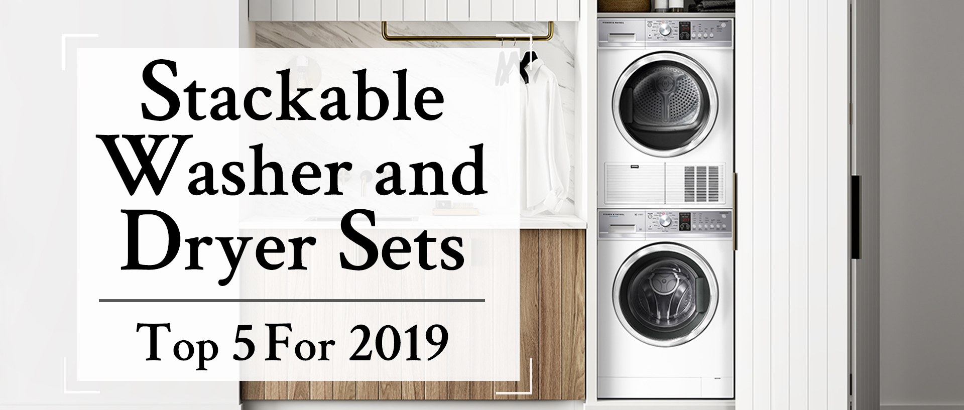 Stackable Washer and Dryer Sets - Top 5 for 2019
