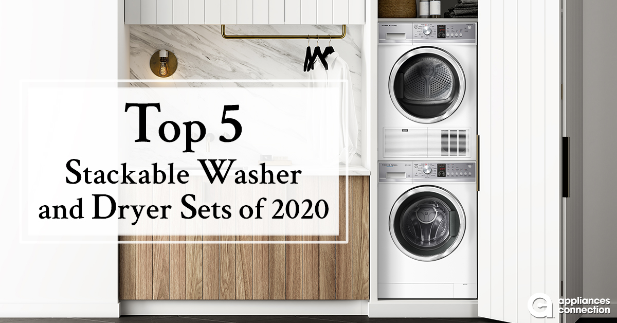 Top 5 Stackable Washer and Dryer Sets for 2020 | Appliances ...