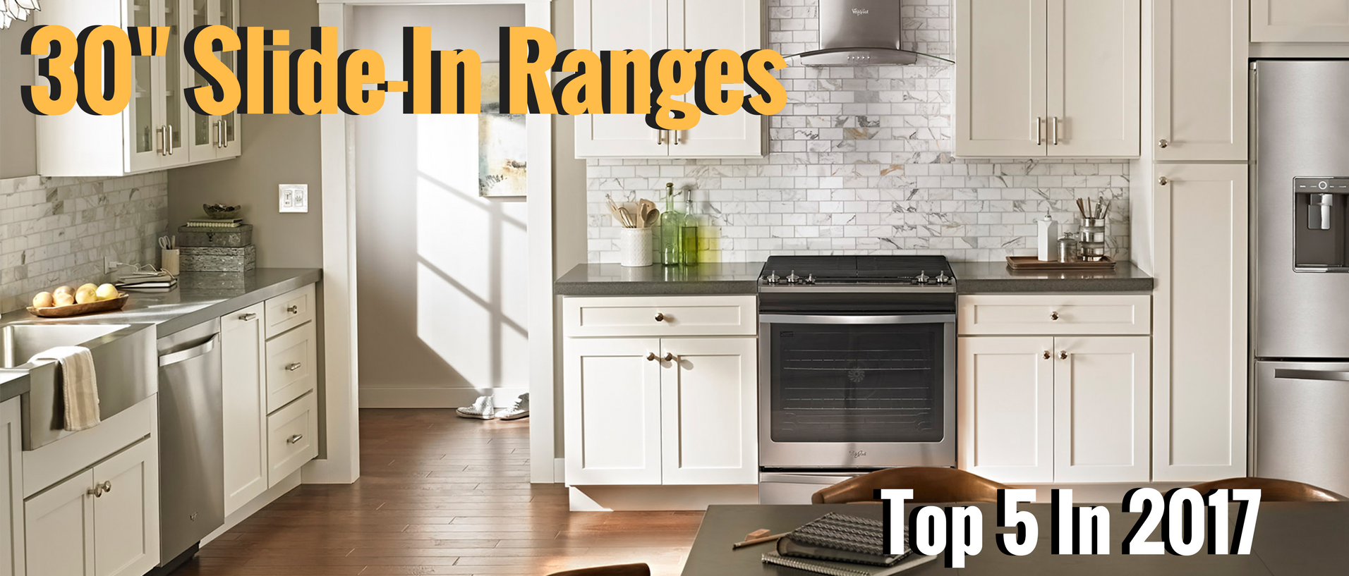 Top Five 30 Inch Slide-In Ranges in 2017 | Appliances Connection