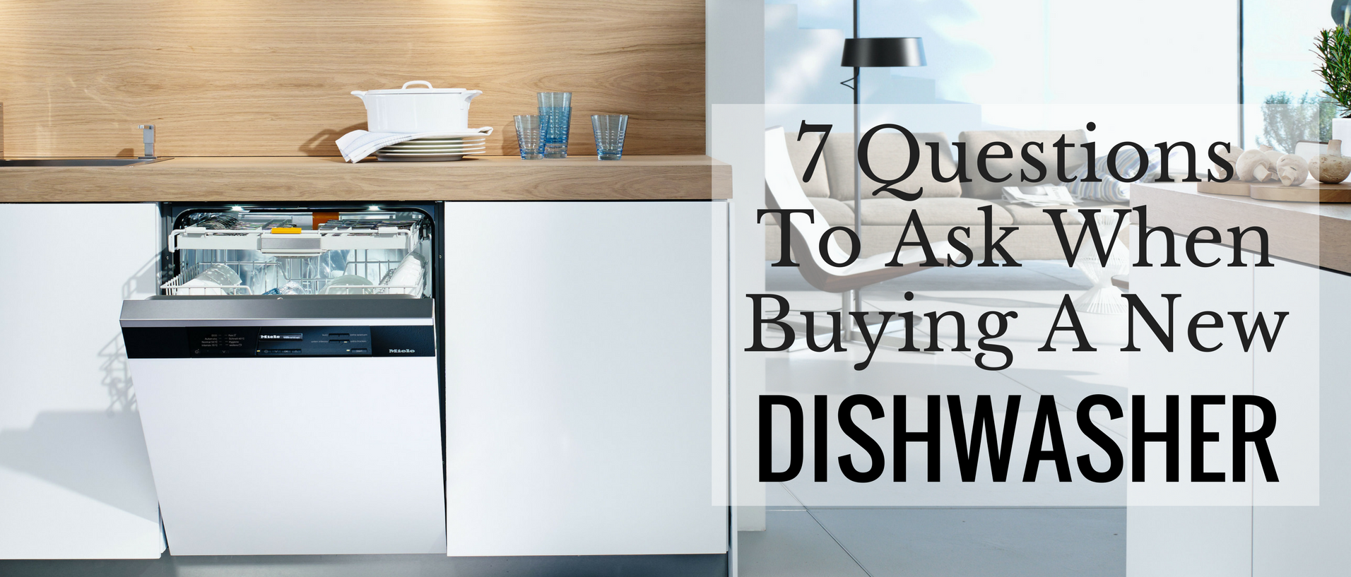 The 7 Questions You Must Ask When Purchasing A Dishwasher Appliances Connection