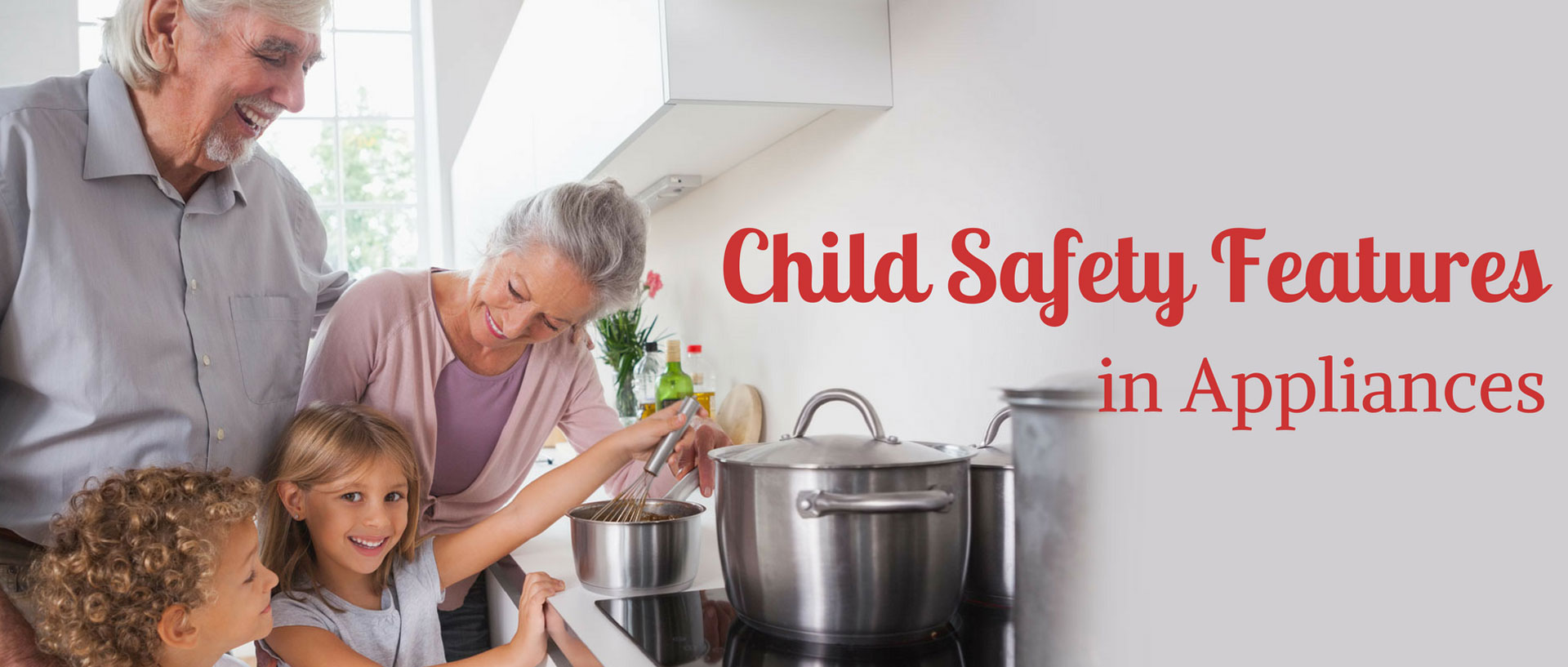 Child Safety Features in Appliances