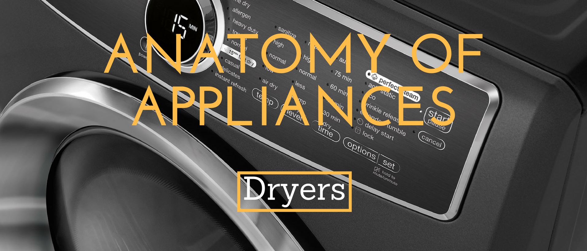 Anatomy of Appliances Dryers Banner