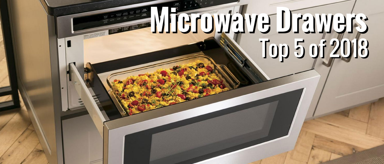 Microwave Drawers Top 5 Of 2018