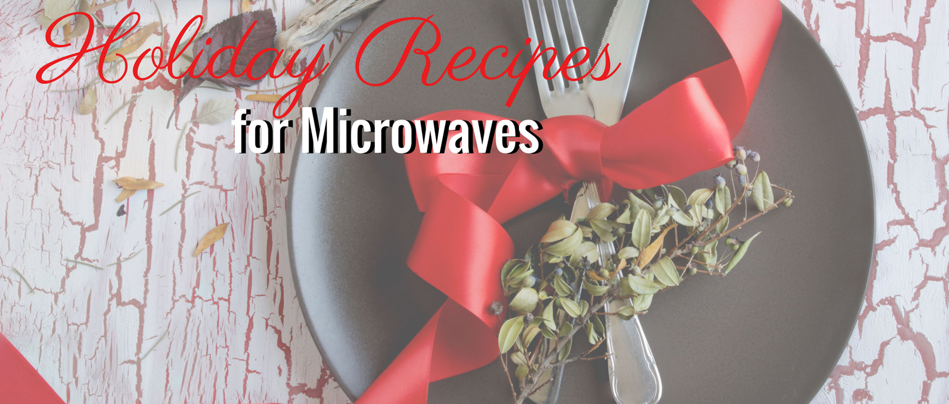 Holiday Recipes for Microwaves