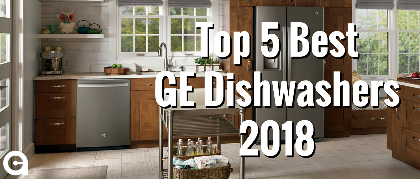 Top 5 Best GE Dishwashers 2018 | Appliances Connection L Shape Kitchen Layout Ideas Dishwasher Next To Fridge Html on