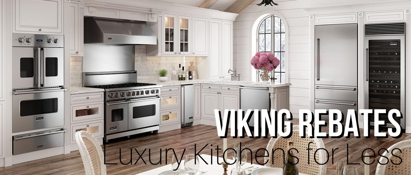 Viking Rebates Luxury Kitchens For Less Appliances Connection