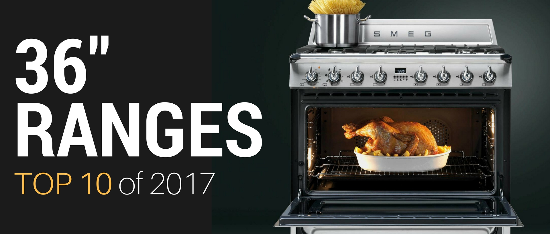 Top 36-Inch Ranges for 2017 from Appliances Connection