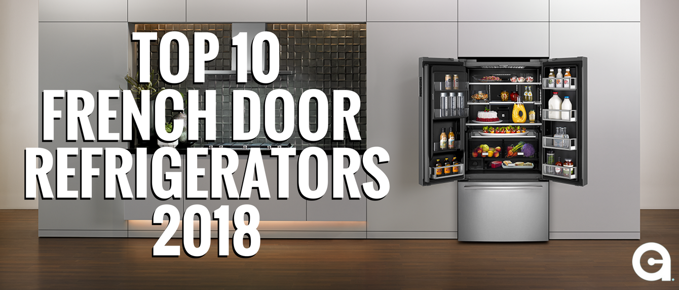 Top 10 French Door Refrigerators 2018 Banner