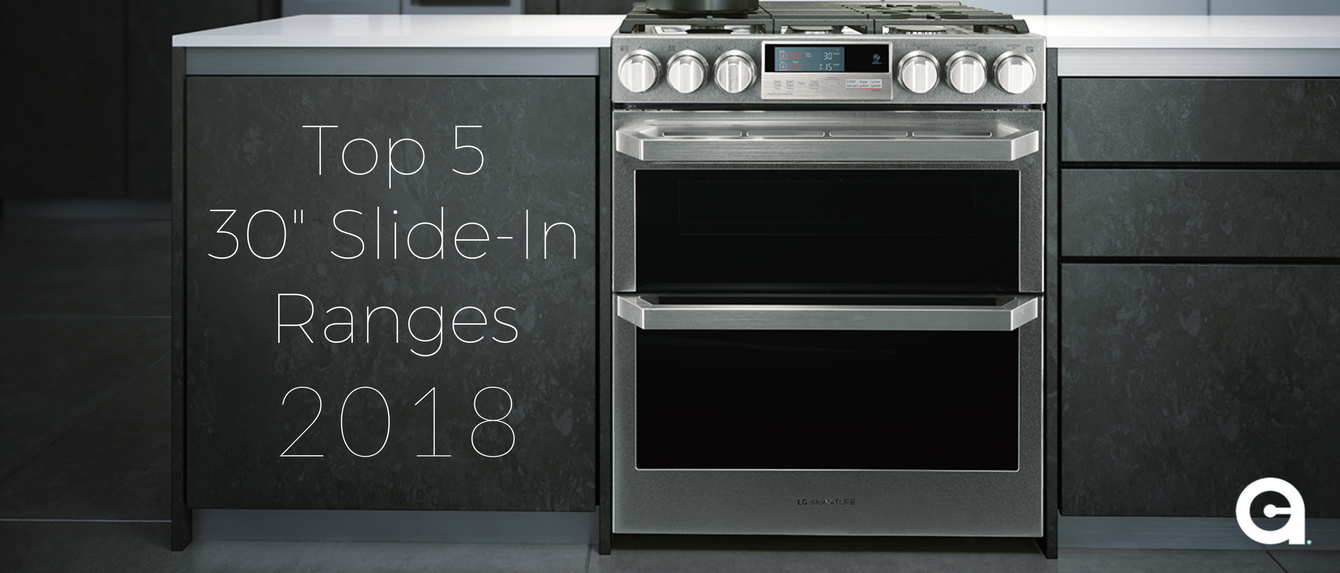 Top 5 30 inch slide-in ranges 2018 banner