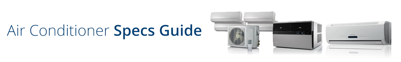 Air Conditioner Specifications Guide | Appliances Connection