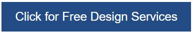 Click For Free Design Services