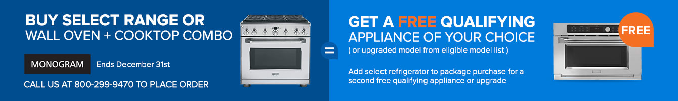 Save up to $3798 on GE Monogram Appliances