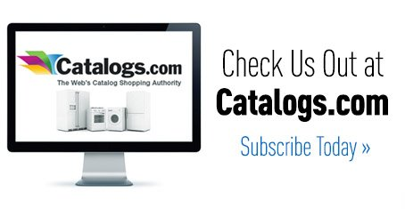 Check us out at Catalogs.com - Subscribe Today