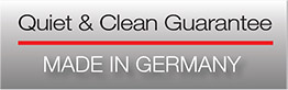 Quiet & Clean Guarantee - Made In Germany