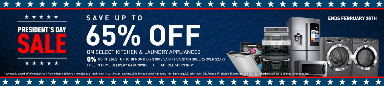 President's Day Sale Up to 65% Off Kitchen and Laundry Appliances