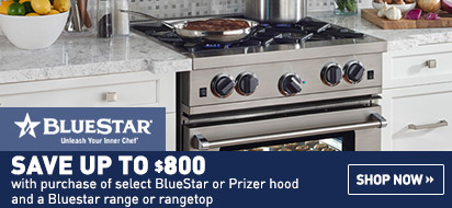 Bundle and save up to $800 on Bluestar Appliance Packages