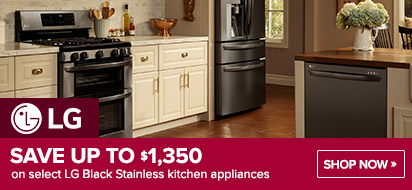 Bundle LG Black Stainless Appliance and get up to $1350 OFF